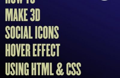 How to make 3D Social Icon Hover Effect Using Html & Css